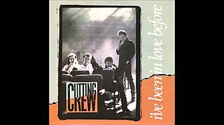 Ive Been in Love Before (song) 1987 single by Cutting Crew