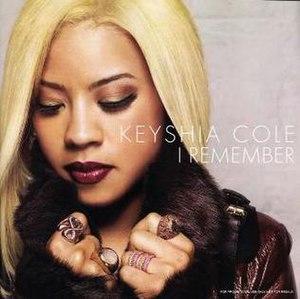 I Remember (Keyshia Cole song) - Image: I Remember (Keyshia Cole song)