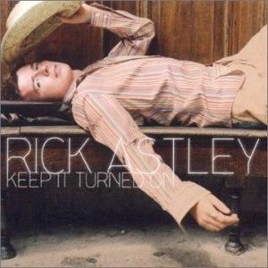 Keep It Turned On - Image: Keep It Turned On (Rick Astley album)