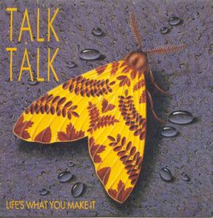 Life's What You Make It (Talk Talk song) - Image: Life's What You Make It (Talk Talk song)