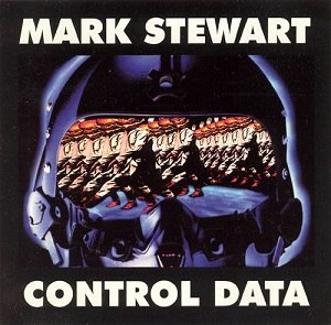 Control Data (album) - Image: Mark Stewart Control Data