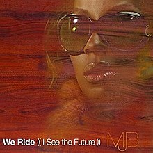 Mary J. Blige - We Ride (I See The Future).jpg