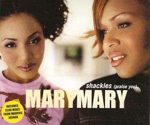 Shackles (Praise You) - Image: Mary Mary Shackles (Praise You) 2 (LQ)