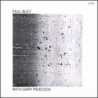 Paul Bley with Gary Peacock - Image: Paul Bley with Gary Peacock