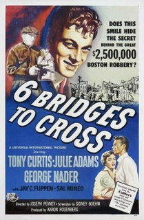 <i>Six Bridges to Cross</i> 1955 film by Joseph Pevney