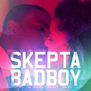 Bad Boy (Skepta song) - Image: Skepta Bad Boy