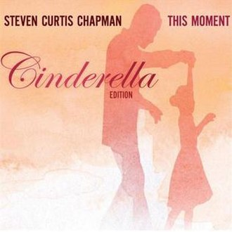 This Moment (album) - Image: Steven curtis chapman this moment cinderella ed