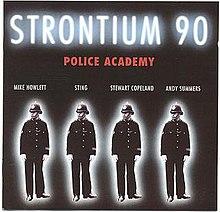 Strontium 90 Police Academy