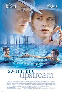 <i>Swimming Upstream</i> 2003 film by Russell Mulcahy