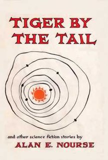 <i>Tiger by the Tail and Other Science Fiction Stories</i> book by Alan E. Nourse