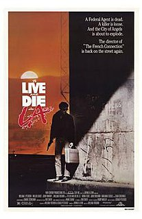 <i>To Live and Die in L.A.</i> (film) 1985 film by William Friedkin