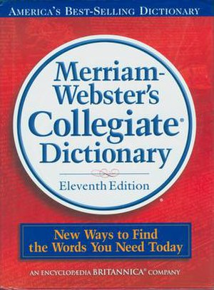 Merriam-Webster's 11 th edition of the Collegi...