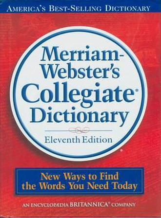 Webster's Dictionary - Merriam-Webster's eleventh edition of the Collegiate Dictionary