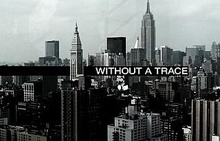 <i>Without a Trace</i> American crime drama series that aired on CBS from 2002 to 2009