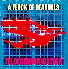 A Flock of Seagulls - Telecommunication.jpg