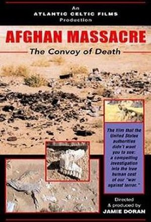 Afghan Massacre: The Convoy of Death - Image: Afghan Massacre