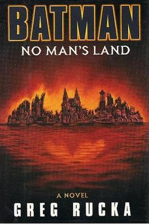 Batman: No Man's Land - Cover of the hardcover by Greg Rucka. Art by Joe DeVito.