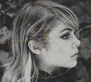 Blonde (Cœur de pirate album) - Image: Blonde by Cœur de pirate