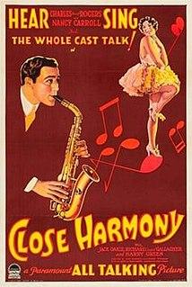 <i>Close Harmony</i> (1929 film) 1929 film by A. Edward Sutherland, John Cromwell