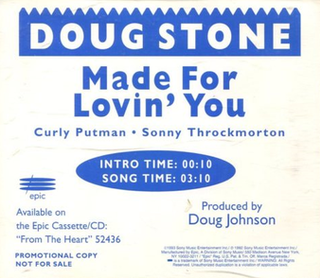 Made for Lovin You (Dan Seals song) 1993 single by Doug Stone