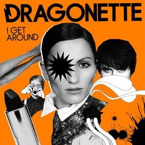 I Get Around (Dragonette song) - Image: Dragonette I Get Around