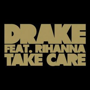 Take Care (song) - Image: Drake Take Care feat. Rihanna