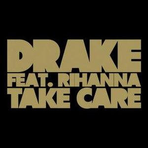 Take Care (song) - Image: Drake Take Care feat. Rihanna