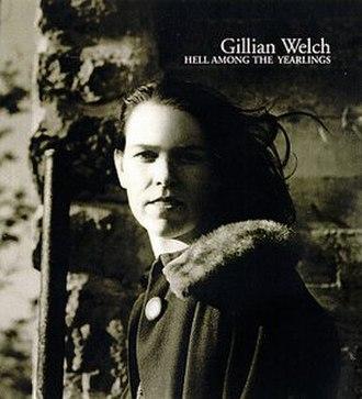 Hell Among the Yearlings - Image: Gillian Welch Hell Among The Yearlings