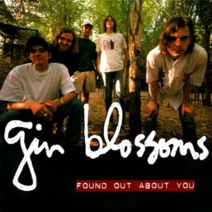 Found Out About You - Image: Gin Blossoms Found Out About You