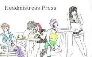 Headmistress Press - Headmistress Press, est. 2013