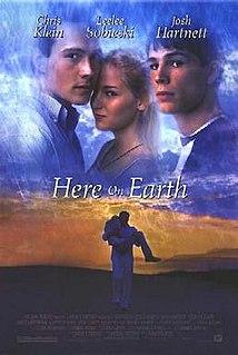 <i>Here on Earth</i> (film) 2000 film dircted by Mark Piznarski
