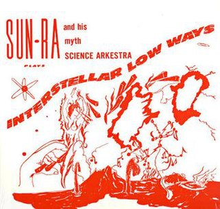 <i>Interstellar Low Ways</i> 1966 studio album by Sun Ra and his Myth Science Arkestra