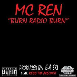 Burn Radio Burn - Image: MC Ren Burn Radio Burn