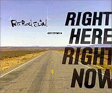 Right Here, Right Now (Fatboy Slim song) front cover.jpg