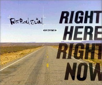 Right Here, Right Now (Fatboy Slim song) - Image: Right Here, Right Now (Fatboy Slim song) front cover