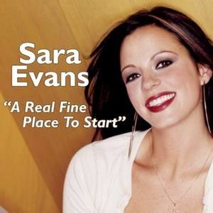 A Real Fine Place to Start - Image: Sara Evans Real Fine Place
