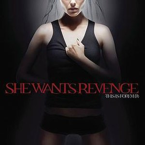 This Is Forever - Image: She Wants Revenge This Is Forever