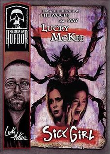 Sick Girl (<i>Masters of Horror</i>) 10th episode of the first season of Masters of Horror