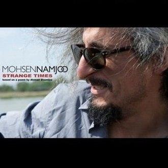 Strange Times (Mohsen Namjoo song) - Image: Strange Times (Mohsen Namjoo song)