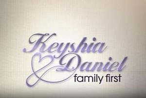 Keyshia & Daniel: Family First - Title card