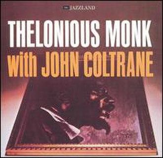 Thelonious Monk with John Coltrane - Image: Thelonious Monk With John Coltrane Cover