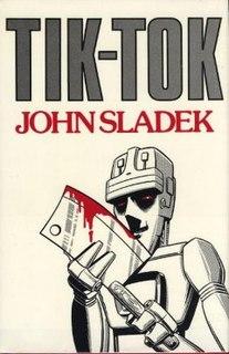 <i>Tik-Tok</i> (novel) 1983 science fiction novel by John Sladek