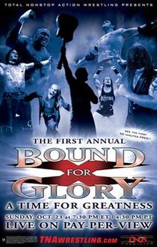 "A promotional poster featuring various adult males doing a variety of poses. A logo is positioned at the bottom with silver and red coloring and a large ""X"" in the center. Logo says ""The First Annual Bound for Glory A Time for Greatness"" as well as the date and time of the event."