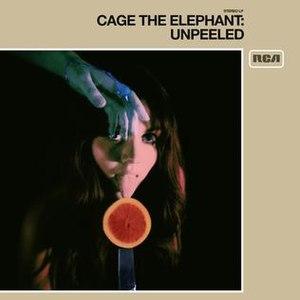 Unpeeled (Cage the Elephant album) - Image: Unpeeled