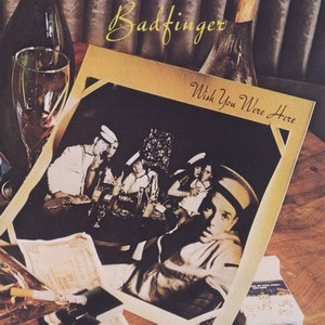 Wish You Were Here (Badfinger album) - Image: WYWH
