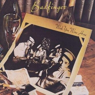 Wish You Were Here (Badfinger album) - Image: WYWH