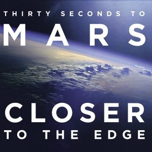 Closer to the Edge - Image: 30 Seconds to Mars Closer to the Edge s