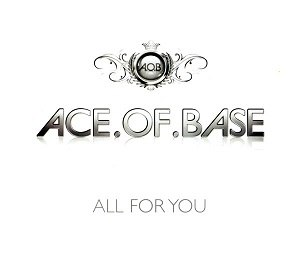 All for You (Ace of Base song) - Image: Ace of Base All for You