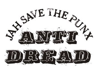 """Anti Dread - Anti Dread logo with a slogan similar to God save the Queen, with the words God replaced with """"Jah"""" and queen with """"punx."""""""
