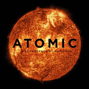 Atomic (Mogwai album) - Image: Atomic (Mogwai) (Front Cover)